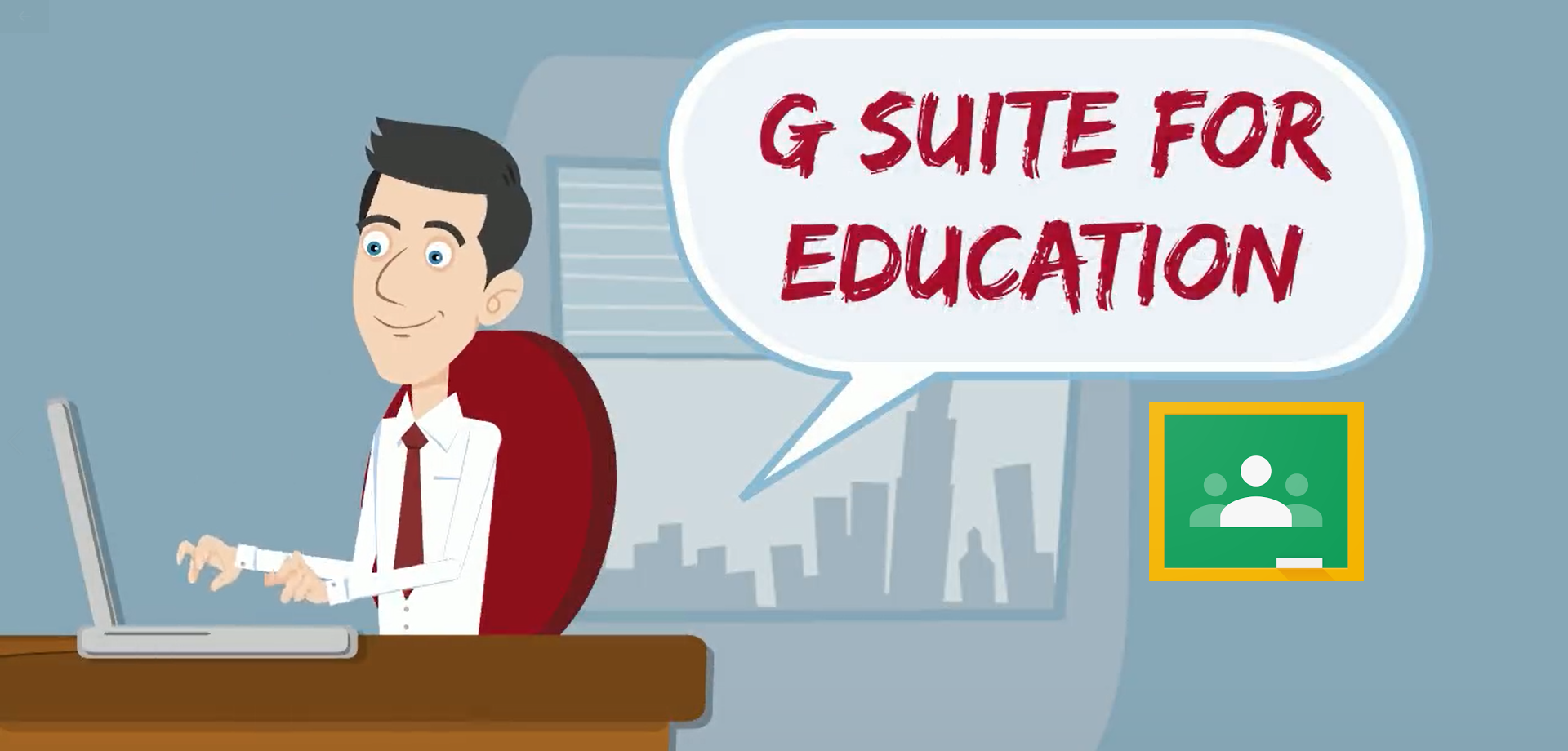 G Suite for Education and Google Classroom